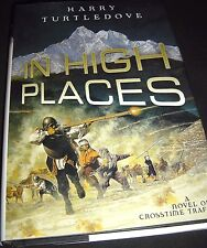 Crosstime Traffic In High Places 3 by Harry Turtledove (2005, Hardcover) 1st ED.