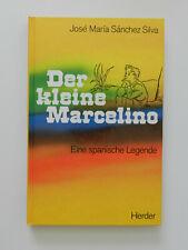 Jose Maria Sanchez Silva Der kleine Marcelino Eine spanische Legende