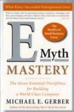 E-Myth Mastery: The Seven Essential Disciplines for Building a World Class Compa