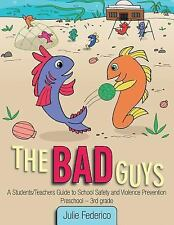 The Bad Guys : A Students/Teachers Guide to School Safety and Violence