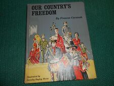 OUR COUNTRY'S FREEDOM Frances Cavanah Vintage history for youngest! 1967