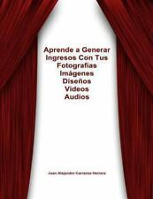 C�mo Generar Ingresos con Tus Fotos, Videos, Dibujos, Audios, Libros de Por...