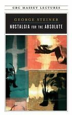 CBC Massey Lecture: Nostalgia for the Absolute by George Steiner (1997,...