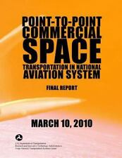 Point-To-Point Commercial Space Transportation in National Aviation System:...