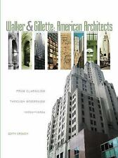 Walker and Gillette : American Architects by Edith Crouch  w 822 photos