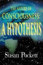 The Nature of Consciousness: A Hypothesis (Paperback or Softback)