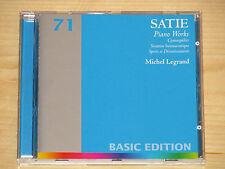MICHEL LEGRAND - ERIK SATIE - PIANO WORKS - BASIC EDITION 71