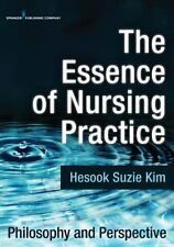 The Essence of Nursing Practice: Philosophy and Perspective (Paperback or Softba