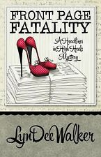 A Headlines in High Heels Mystery: Front Page Fatality 1 by LynDee Walker...