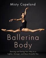 Ballerina Body by Misty Copeland - HARDCOVER - BRAND NEW!