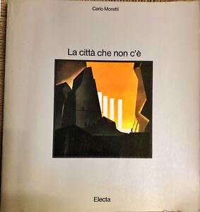 LA CITTA' CHE NON C'E' - C. MORETTI - ELECTA 1986