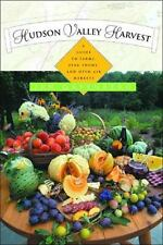 Hudson Valley Harvest: A Food Lover's Guide to Farms, Restaurants, and Open-Air