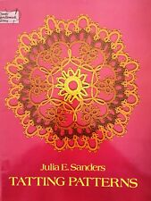 Tatting Patterns, Julia E Sanders, 121 Illustrations, Beginner or Experienced