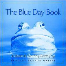 The Blue Day Book by Bradley Trevor Greive (2000, Hardcover)