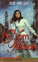 Au nom de la passion - Sue Miller - Livre - 451005 - 1680223