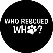 Who rescued WHO? Jeep, Wrangler, Liberty, RV, Trailer, Camper, Spare Tire Cover
