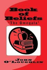 Book of Beliefs : 'the Omegala' by John O'Loughlin (2014, Paperback)