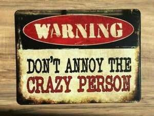 "Retro Metal Tin Sign: ""DON'T ANNOY THE CRAZY PERSON"" BRAND NEW Last three"