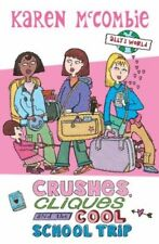 New, Crushes, Cliques and the Cool School Trip (Ally's World), Karen McCombie, B