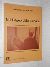 NEL REGNO DELLA LUPARA Domenico Chieffallo Nicola Crisci Antonio Riboldi Cuzzola