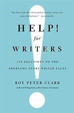Help! for Writers : 210 Solutions to the Problems Every Writer Faces by Roy...