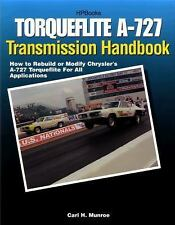 Torqueflite A-727 Transmission Handbook Hp1399: How To Rebuild Or Modify Chry...