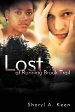 Lost at Running Brook Trail by Sheryl A. Keen (2012, Paperback)