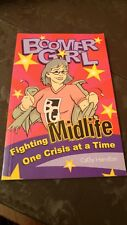 Boomer Girl: Fighting Midlife One Crisis at a Time Cathy Hamilton Gift Funny 50