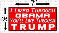 "I Lived Through OBAMA You""ll Live TRUMP Decal Sticker Funny Sucks Election Polit"