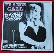 France Gall, il jouait du piano debour / la chanteuse qui à tout, SP - 45 tours