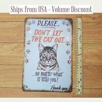 Don't Let the Cat Out Sign Funny Cat Metal Sign Close the Door Cat Tin Sign Art