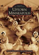 Uptown Minneapolis by Cedar Phillips and Thatcher Imboden (2004, Paperback)