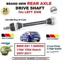 FOR BMW E81 118d 120d Hatchback 2007-2011 1x BRAND NEW REAR AXLE LEFT DRIVESHAFT