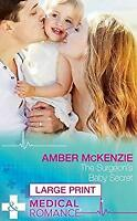 The Surgeon's Baby Secret Mills & Boon Largeprint Medical Amber McKenzie