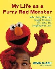 My Life as a Furry Red Monster: What Being Elmo Has Taught Me About Life, Love a