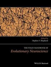 The Wiley Handbook of Evolutionary Neuroscience by Stephen V Shepherd: New