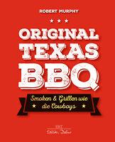 Original Texas BBQ Smoken & Grillen wie Cowboys Lagerfeuer offenes Feuer Buch
