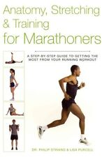 Anatomy, Stretching & Training for Marathoners: A Step-by-Step Guide to...
