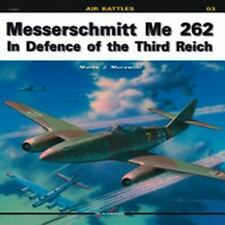 Kagero Air Battles: Me 262 in Defence of the Third Reich