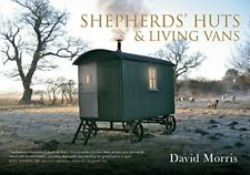Shepherds' Huts & Living Vans by David Morris Book The Fast Free Shipping