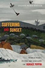 Suffering and Sunset: World War I in the Art and Life of Horace Pippin (Hardback