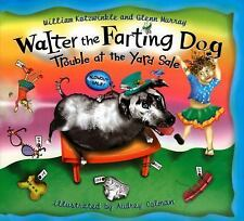 Walter the Farting Dog : Trouble at the Yard Sale by Glenn Murray and William Ko