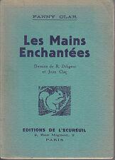 C1 Fanny CLAR Les MAINS ENCHANTEES Edition de l ECUREUIL Illustre EPUISE