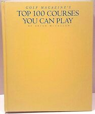 Golf Magazine's Top 100 Courses You Can Play by Brian McCallen (1999, Hardcover)