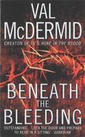 Beneath the Bleeding By Val McDermid. 9780007243280