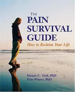 The Pain Survival Guide : How to Reclaim Your Life