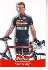 CYCLISME carte cycliste NOAN LELARGE équipe  BONJOUR.2000