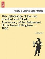 The Celebration of the Two Hundred and Fiftieth Anniversary of the Settlement.