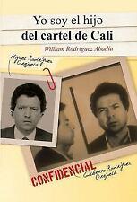 Yo Soy el Hijo Del Cartel de Cali by William Rodríguez Abadía (2014, Paperback)