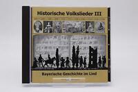 Historische Volkslieder III - Bayerische Geschichte im Lied | CD